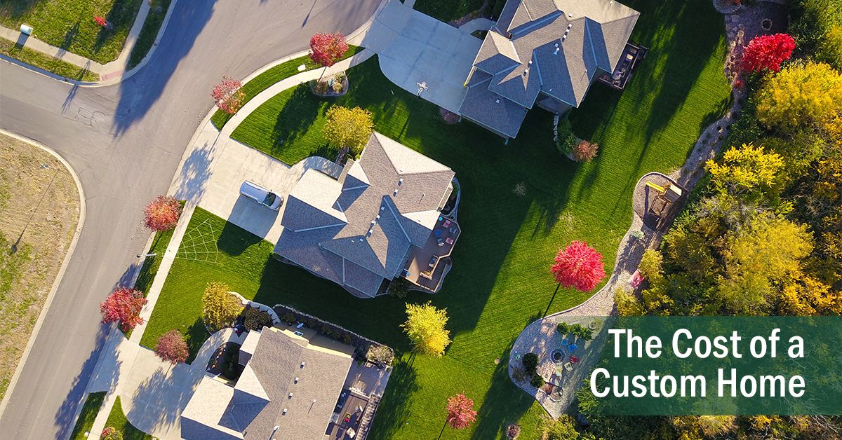 The Cost Of A Custom Home It Might Be Less Than You Think