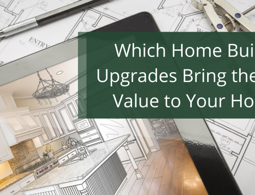 Which Home Builder Upgrades Bring the Most Value to Your Home?