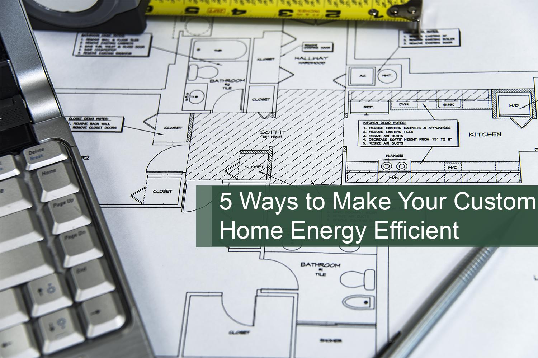 Building plans for a future energy-efficient custom built home.