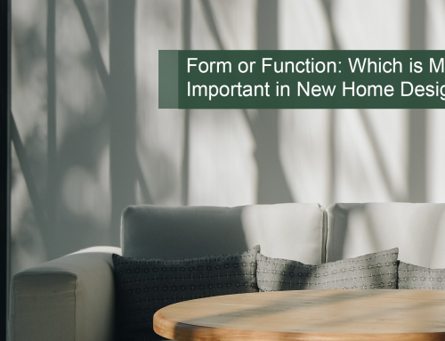 Form or Function: Which is More Important in New Home Design?